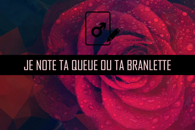 Je note ta queue ou ta branlette